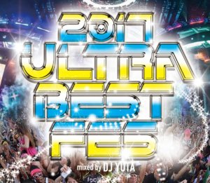最高に騒げる&踊れる!!【洋楽CD・MixCD】2017 Ultra Best Fes / DJ Yuta【M便 2/12】