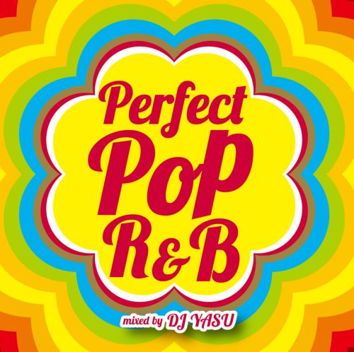 キャッチーなPopとR&Bのオンパレード!【洋楽CD・MixCD】Perfect Pop R&B / DJ Yasu【M便 2/12】