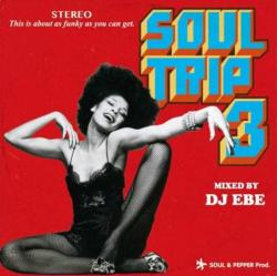 70's-80's Grooveが点と線で一本に交わった究極の一枚!! 【MixCD・MIX CD】Soul Trip 3 / DJ Ebe【M便 1/12】