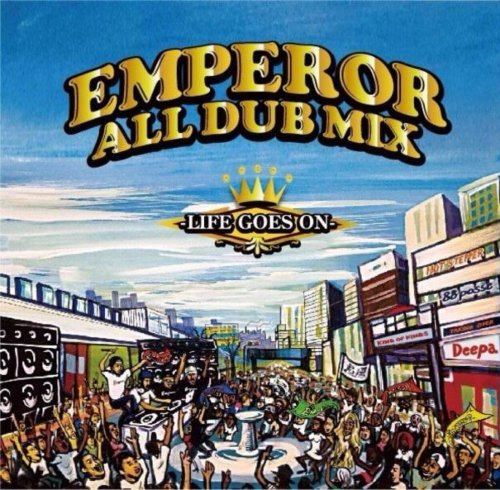 全レゲエファンに送る喜怒哀楽が詰まったMix。【洋楽CD・MixCD】Emperor All Dub Plate Mix -Life Goes On- / Emperor【M便 2/12】