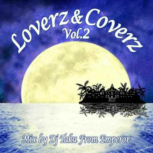 何年たっても色褪せない名曲。【洋楽CD・MixCD】Loverz & Coverz Vol.2 / DJ Taku from Emperor【M便 1/12】