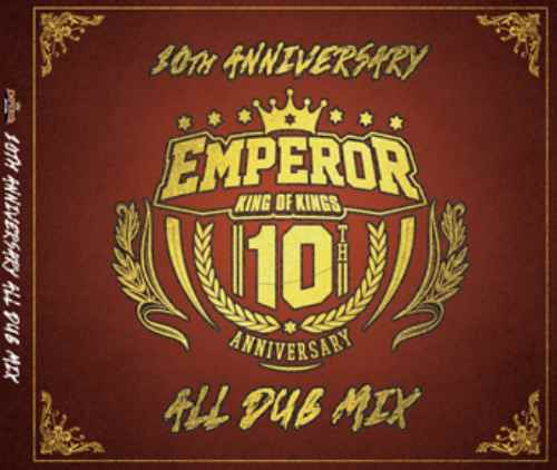 Emperor10周年を記念したベスト盤!【CD・MixCD】Emperor 10th Anniversary All Dub Mix / Emperor【M便 2/12】
