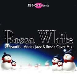 Bossa White / DJ E-On【M便 1/12】