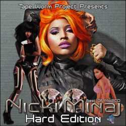 ニッキミナージュの最強ベストミックスHard Edition!!【MixCD】Nicki Minaj Best Of Mix -Hard Edition- / Tape Worm Project【M便 2/12】