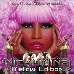 ニッキミナージュの最強ベストミックスMellow Edition!!【MixCD】Nicki Minaj Best Of Mix -Mellow Edition- / Tape Worm Project【M便 2/12】