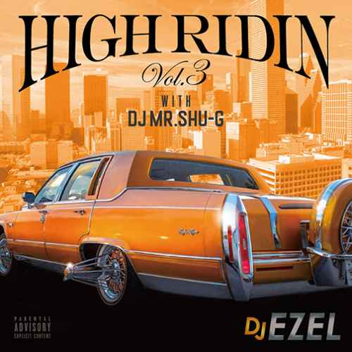 DJ Ezel サウス  G-Rap テキサスHigh Ridin Vol.3 / DJ Ezel