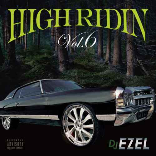 DJ Ezel サウスHigh Ridin Vol.6 / DJ Ezel