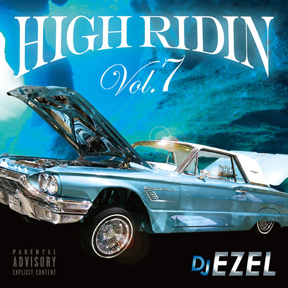 サウス DJ Ezel メロウHigh Ridin Vol.7 / DJ Ezel