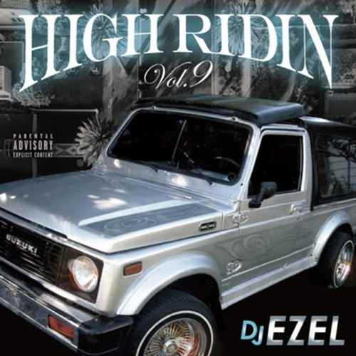 激渋クラシックナンバー多めな100%Gangsta Rap Mix!【洋楽CD・MixCD】High Ridin Vol.9 / DJ Ezel【M便 2/12】