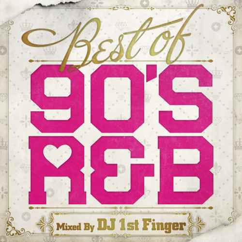 みんな大好き90's R&Bにフォーカス!【洋楽CD・MixCD】Best Of 90's R&B / DJ 1st Finger【M便 2/12】