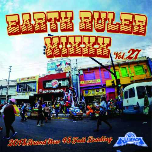 レゲエ ダンスホールEarth Ruler Mixxx Vol.27 / Acura from Fujiyama