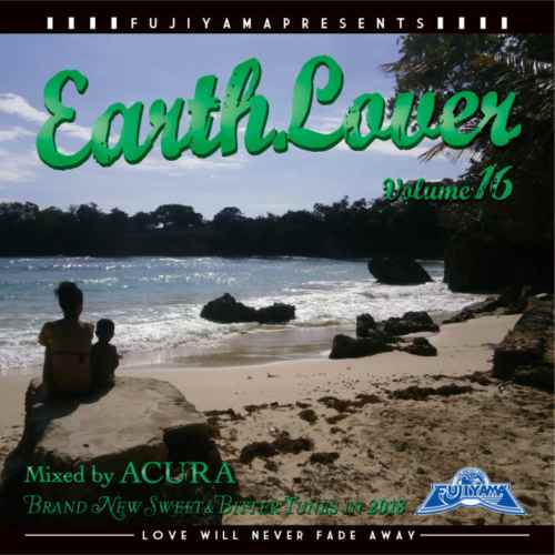 ラバーズ・レゲエ・2018年上半期Earth Lover Vol.16 / Acura From Fujiyama