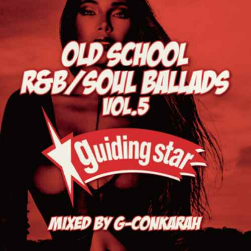 ソウル R&B バラード 60年代 70年代Old School R&B Soul Ballads Vol.5 / G-Conkarah of Guiding Star