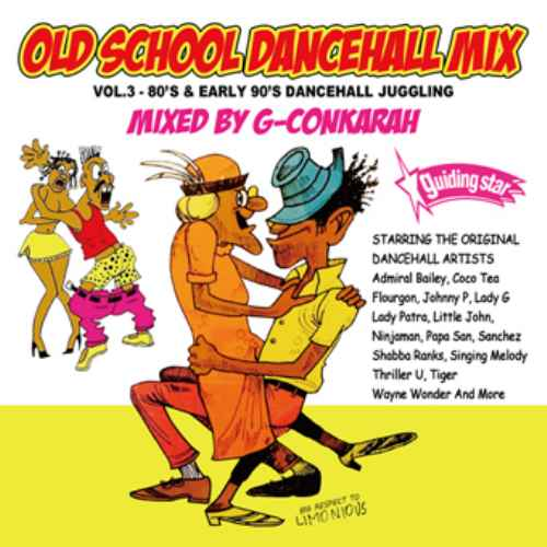 歌ものを多数セレクト!【洋楽CD・MixCD】Old School Dancehall Mix Vol.3 / G-Conkarah of Guiding Star【M便 1/12】