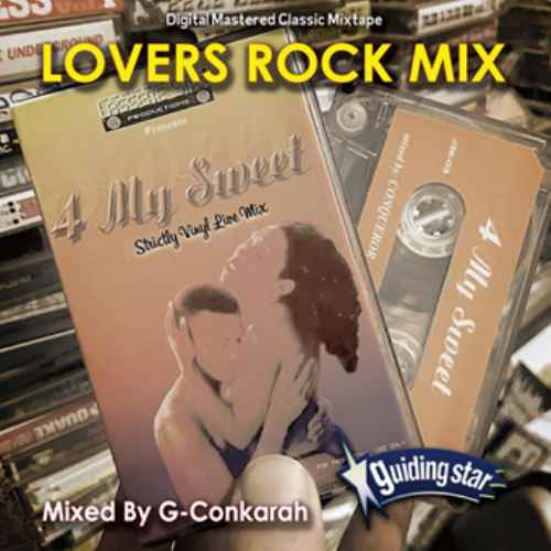 レゲエ ラヴァーズロック 名曲Lovers Rock Mix / G-Conkarah Of Guiding Star