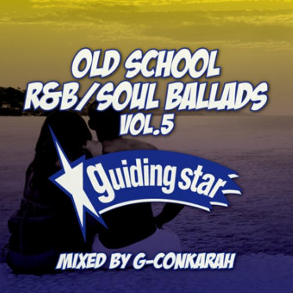 オールドスクール R&B ソウル バラッドOld School R&B Soul Ballads Vol.5 -Re- / G-Conkarah Of Guiding Star