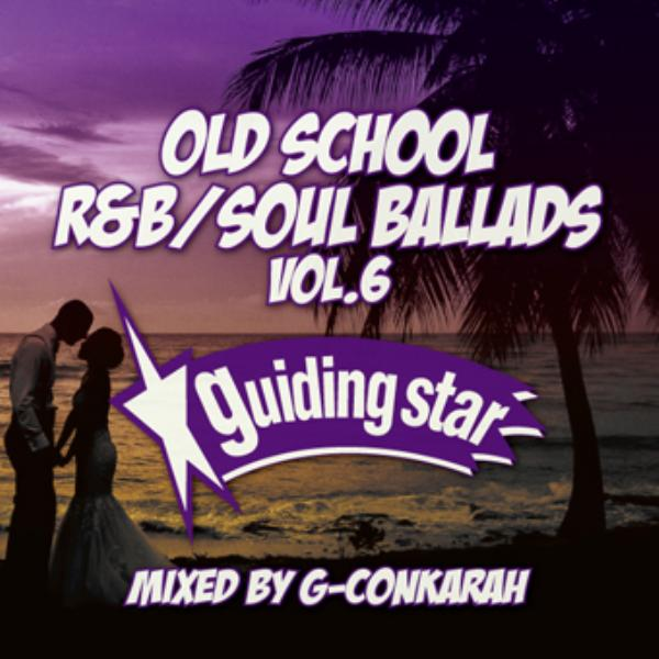 名曲 オールドスクール R&B ソウル バラッドOld School R&B Soul Ballads Vol.6 / G-Conkarah of Guiding Star