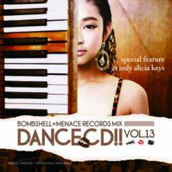 今回はAlicia Keysを踊りつくす!ダンサーのための踊れる1枚!【MixCD】Dance CD!! Vol.13 -Special Feature At Only Alicia Keys- / Bomb Shell x Menace Records【M便 2/12】