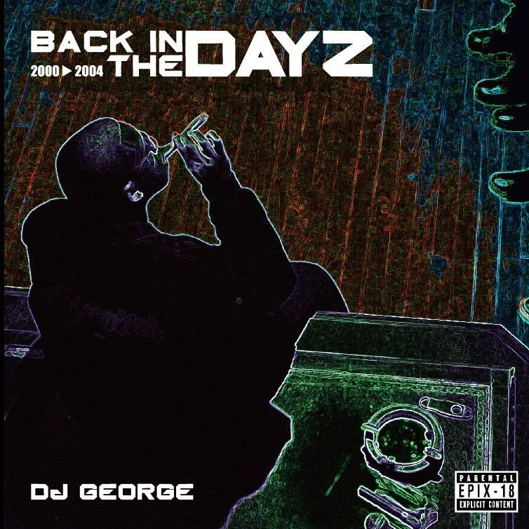 ヒップホップ・2000年代前半Epix 18 Back In The DayZ -2000-2004- / DJ George