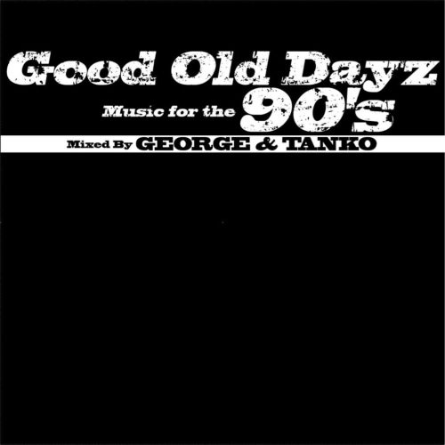 Hiphop黄金期の名曲ばかり収録。【洋楽CD・MixCD】Good Old Dayz Music For The 90's / George & Tanko【M便 1/12】