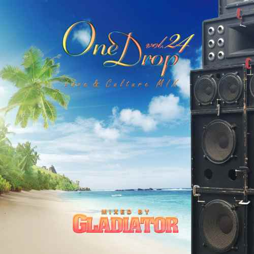 Gladiator レゲエ ワンドロップOne Drop Vol.24 / Gladiator
