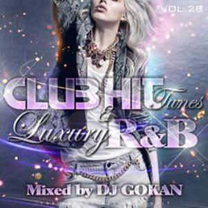 聴きやすさ抜群!!【洋楽 MixCD・MIX CD】Club Hit Tunes & Luxury R&B Vol.28 / DJ Gokan【M便 2/12】
