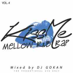 Kiss Me -Mellow R&B Rap- Vol.4 / DJ Gokan【M便 2/12】