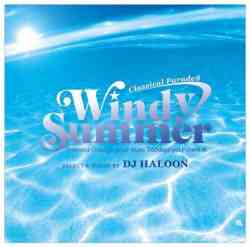 Classical Parade Vol.8 -Windy Summer- / DJ Haloon【M便 2/12】