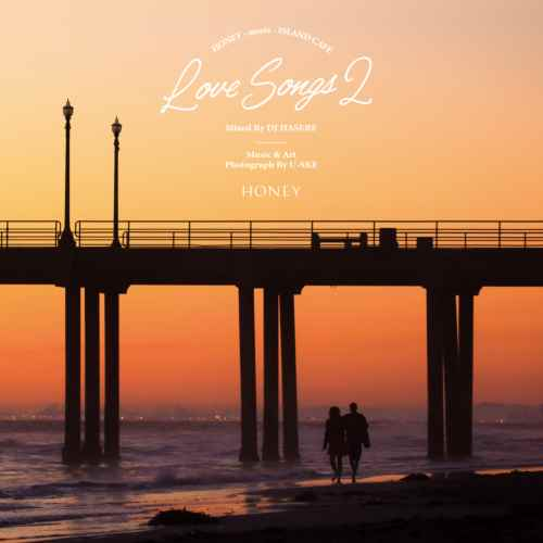 LOVEがテーマのサーフスタイルMix!【洋楽CD・MixCD】Honey meets Island Cafe -Love Songs 2- / DJ Hasebe【M便 1/12】