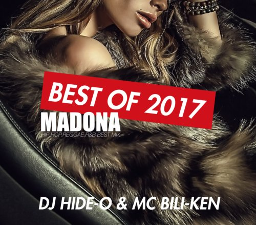 最強の2017年ベスト登場!【洋楽CD・MixCD】Madona -Best Of 2017- / DJ Hide-O & MC Bili-Ken 【M便 2/12】