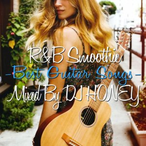 ギターR&Bベストが登場♪【洋楽CD・MixCD】R&B Smoothie -Best Guitar Songs- / DJ Honey【M便 2/12】