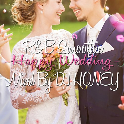 胸キュンソングを聴きやすくMix!【洋楽CD・MixCD】R&B Smoothie -Happy Wedding- / DJ Honey【M便 2/12】