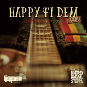 幅広いリスナーに愛されること間違いなし!【洋楽CD・MixCD】Happy Fi Dem Vol.16 -Golden Age Of Reggae- / Hero Realsteppa【M便 1/12】