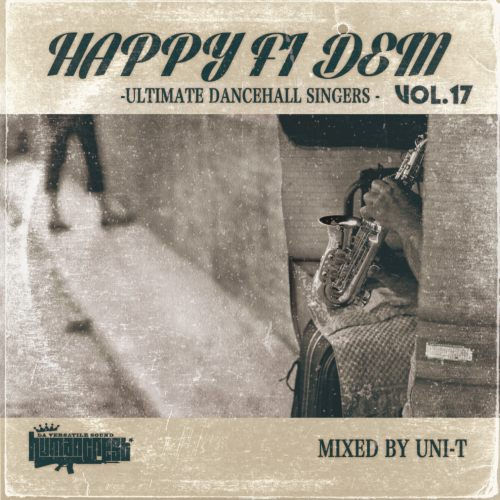 歌モノ好きにはたまらない!!!【洋楽CD・MixCD】Happy Fi Dem Vol.17 -Ultimate Dancehall Singers- / Select & Mix By Uni-T【M便 1/12】