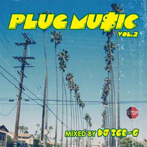 近年の良質Westcoast Soundを凝縮!【洋楽CD・MixCD】Plug Music 2 / DJ Ice-G【M便 2/12】