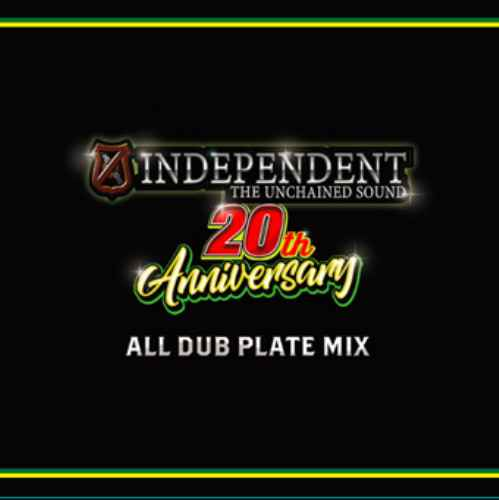 Independent インディペンデント 20周年 レゲエ Dub Plate ダブプレートIndependent 20th Anniversary All Dub Plate Mix / Independent