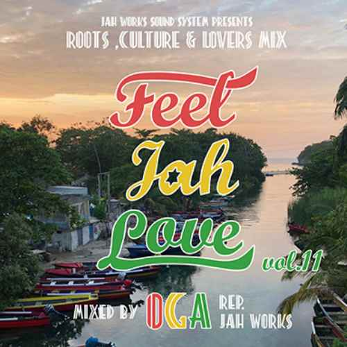 Irieになりたかったら迷わずこれ!【洋楽 CD・MixCD】Feel Jah Love Vol.11 / Oga fr Jah Works【M便 1/12】