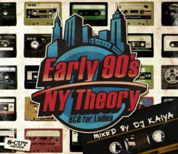 ベテランDJが90年代前半のNYにフォーカスしたR&B Mix!【MixCD・MIX CD】Early 90's NY Theory -R&B for Ladies- / DJ Kaiya【M便 2/12】