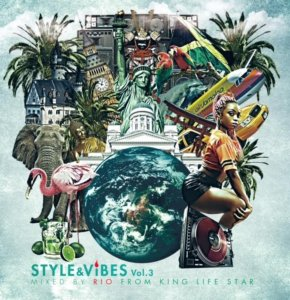 ただのオールジャンルMix とは違う!!【CD・MixCD】Style & Vibes Vol.3 / Rio fr King Life Star【M便 1/12】