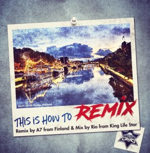 今までに聞いたことないRemixクオリティ!【CD】This is How To Remix / A7 fr Finland & Mix by Rio fr King Life Star【M便 1/12】