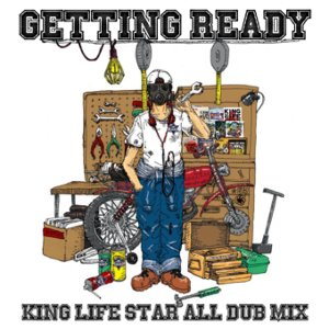 レゲエ・ダブKing Life Star All Dub Mix -Getting Ready- / King Life Star