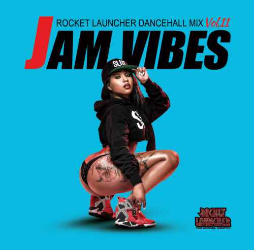 Rocket LauncherによるDancehall Mix!【洋楽CD・MixCD】Jam Vibes Vol.11 / Rocket Launcher mixed by Taishi【M便 2/12】