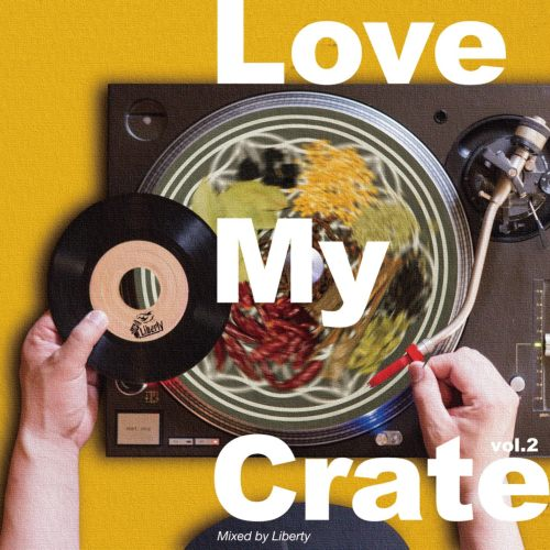 Love My Crate Vol.2 / Selector Liberty