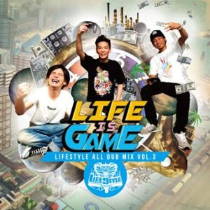 Lifestyleにしか作れないジャパニーズダブMix!【CD・MixCD】Life Is Game -Life Style All Dub Mix Vol.3- / Life Style【M便 2/12】