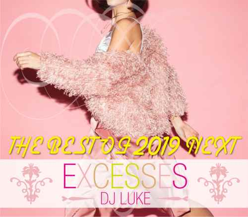 1番売れてるパーティーミックス!【洋楽CD・MixCD】Excesses The Best Of 2019 Next / DJ Luke【M便 2/12】