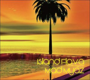 ハワイ気分でレゲエ気分って最高!!【洋楽CD・MixCD】Island Flava -Hawaiian Reggae Mix- / Mad Myaz【M便 2/12】