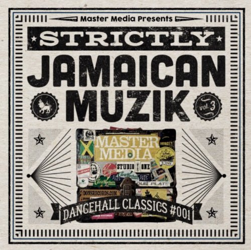 まさに円熟ダンスホール・スタイル!【CD・MixCD】Strictly Jamaican Muzik Vol.3 -Dancehall Classics #001- / Master Media【M便 1/12】