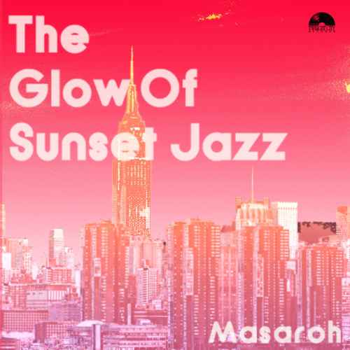 ポップで聴きやすいジャズ!【CD・MixCD】The Glow Of Sunset Jazz / Masaroh【M便 1/12】