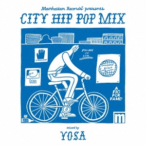 邦楽ヒップホップを中心にジャンルレスにMix!【MixCD・MIX CD】Manhattan Records Presents City Hip Pop Mix / Yosa【M便 2/12】