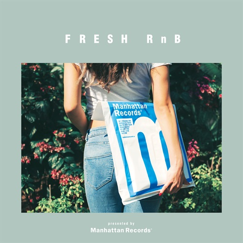Manhattan Records ネオ ソウル フューチャーR&B マンハッタンレコードFresh RnB Good Vibes & Neo Soul Collection -Presented by Manhattan Records- / V.A